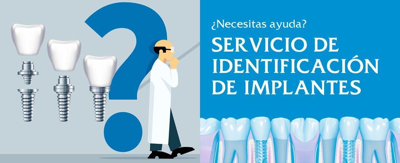 SERVICIO IDENTIFICACIÓN DE IMPLANTES